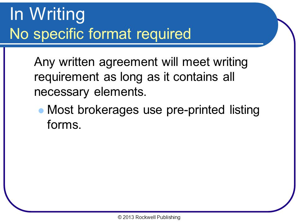 In Writing No specific format required