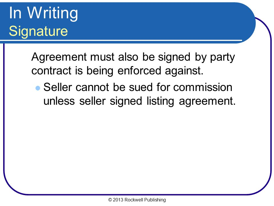 In Writing Signature Agreement must also be signed by party contract is being enforced against.