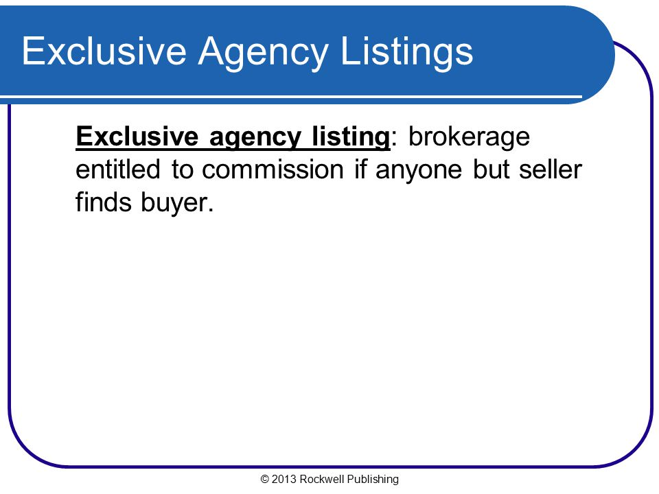 Exclusive Agency Listings