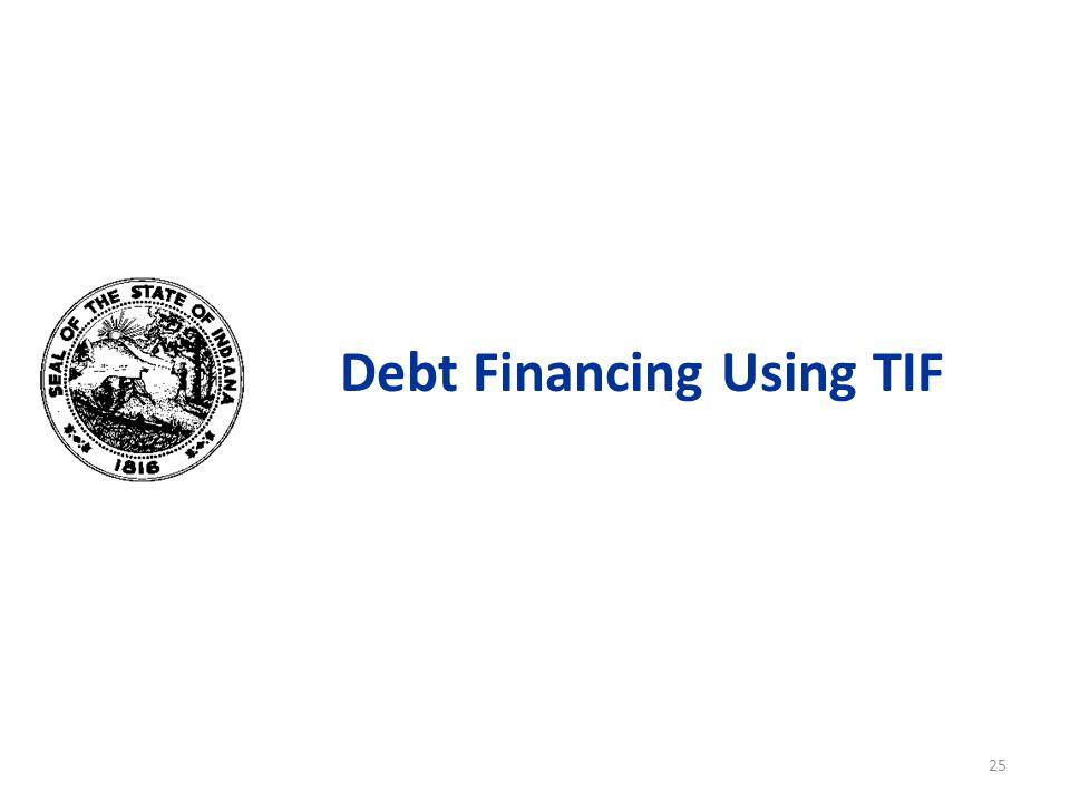 Debt Financing Using TIF