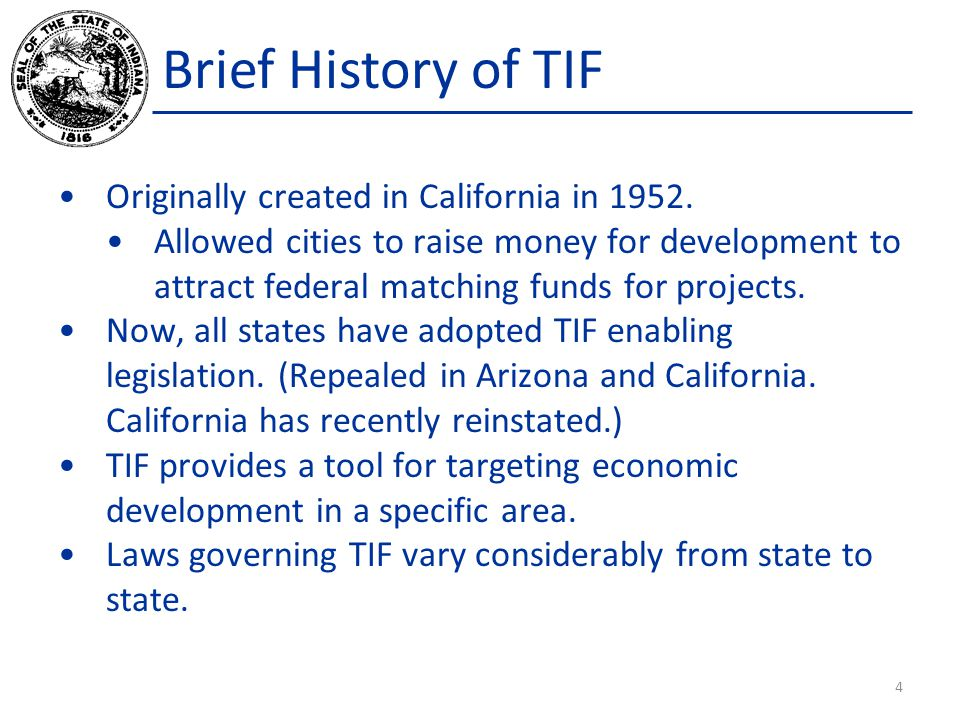 Brief History of TIF Originally created in California in 1952.