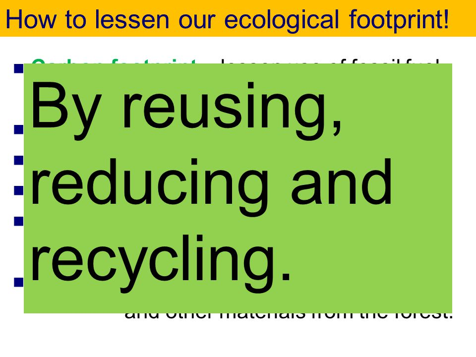 By reusing, reducing and recycling.