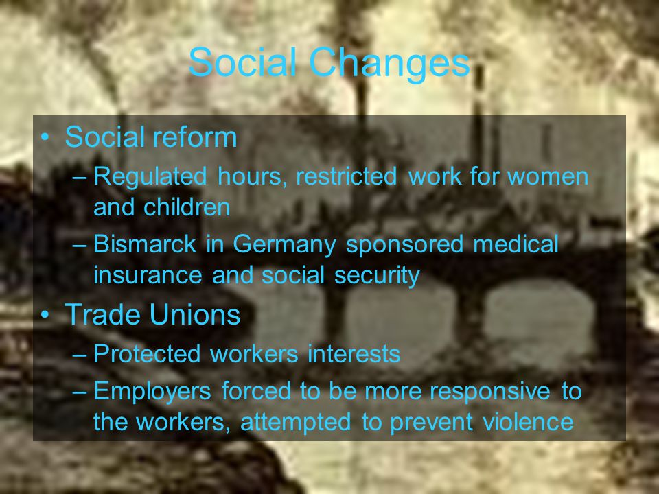 Social Changes Social reform Trade Unions