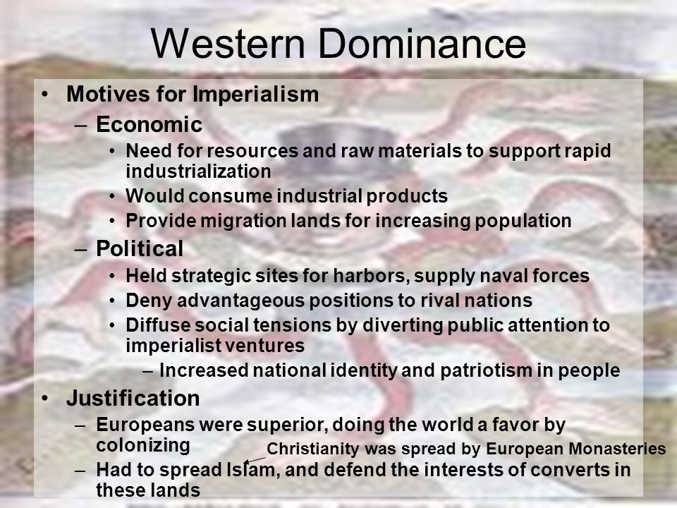 Western Dominance Motives for Imperialism Economic Political