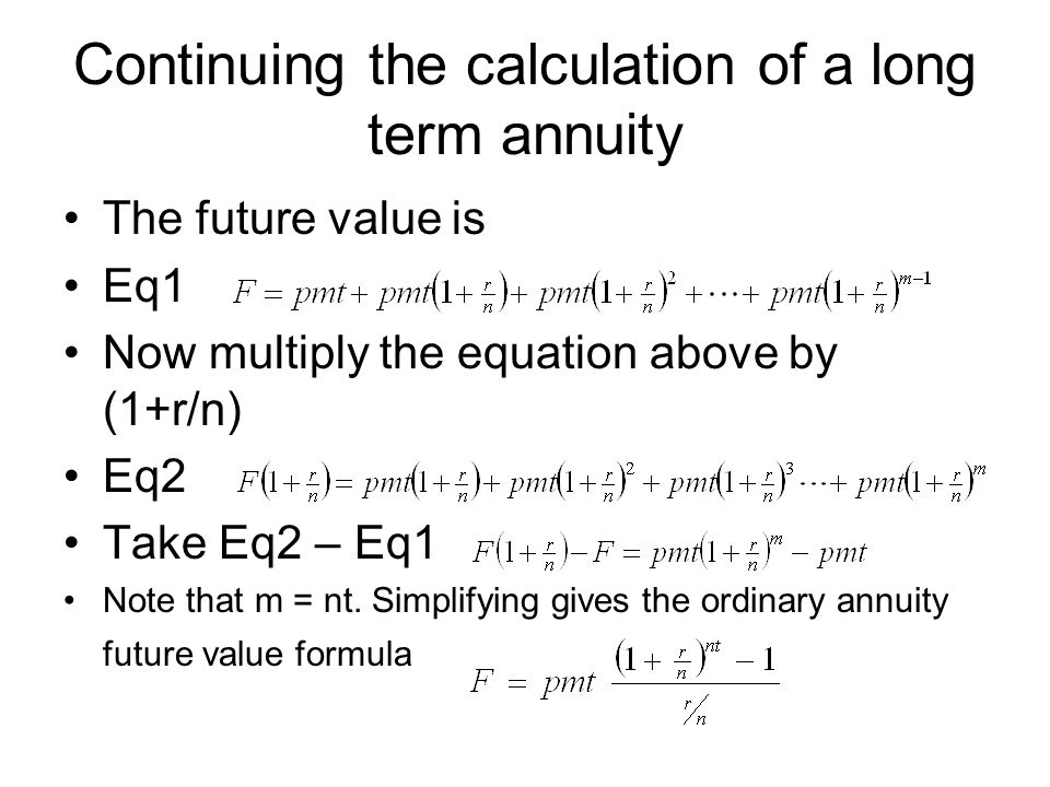 Continuing the calculation of a long term annuity