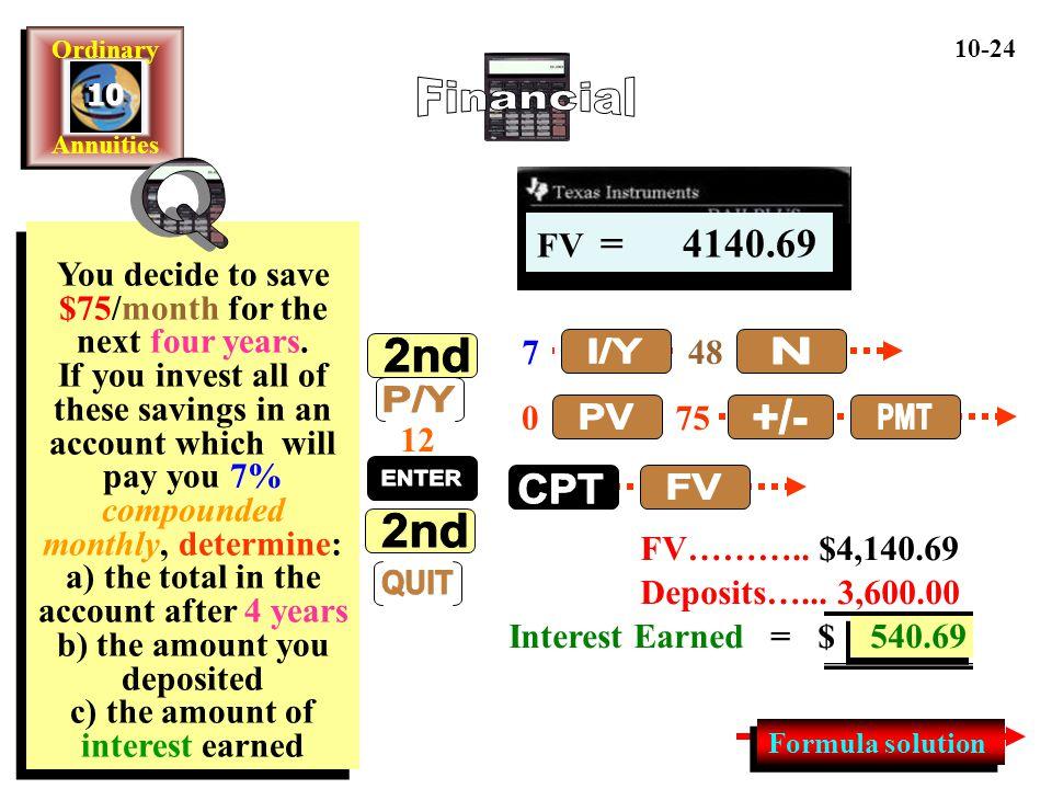 Financial Q 2nd P/Y QUIT ENTER I/Y N PV +/- PMT CPT FV