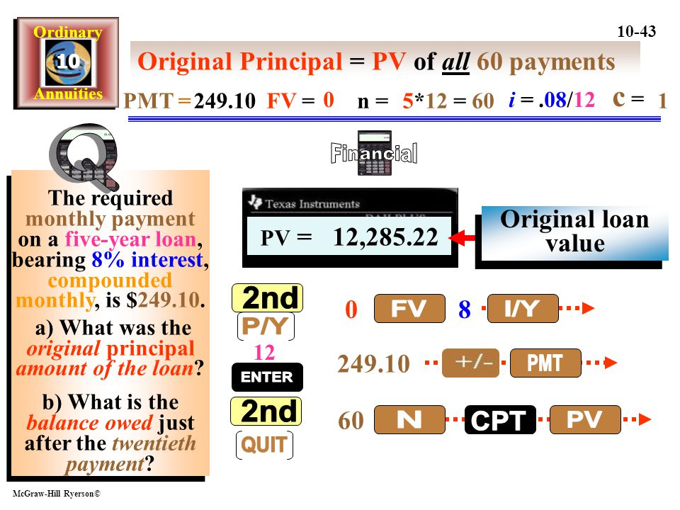 Q Financial 2nd P/Y QUIT ENTER FV I/Y PMT N CPT PV c =