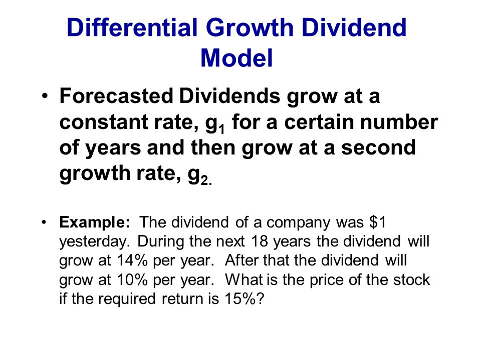 Differential Growth Dividend Model