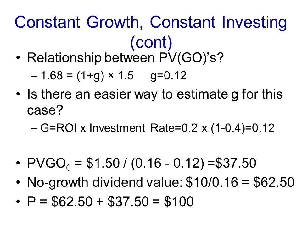 Constant Growth, Constant Investing (cont)