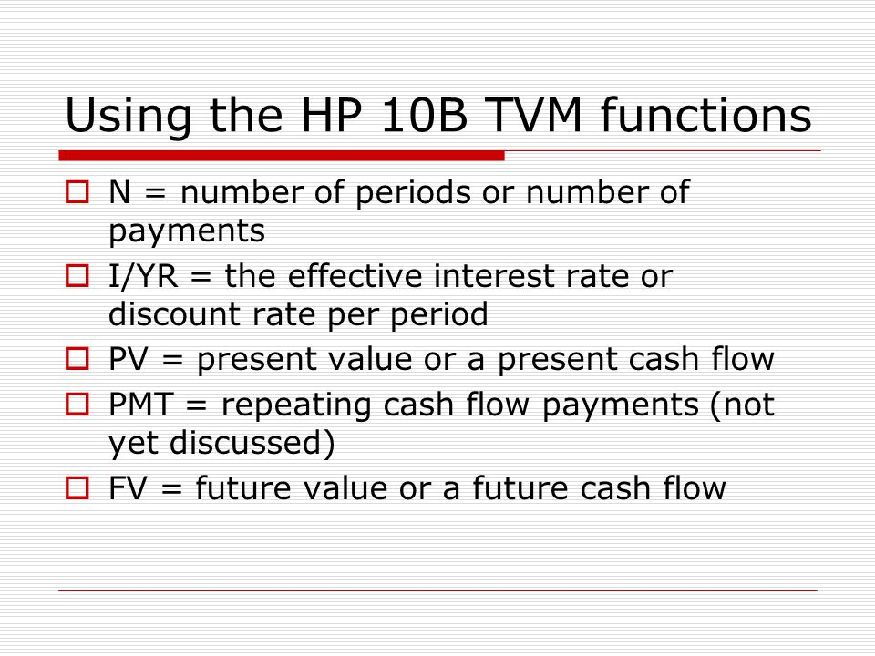 Using the HP 10B TVM functions