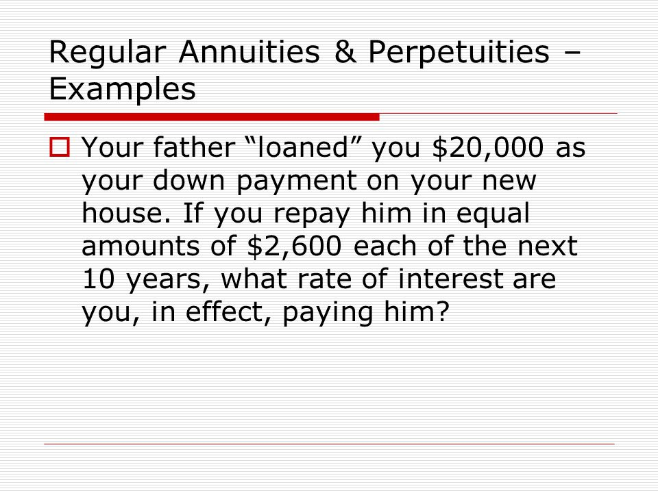 Regular Annuities & Perpetuities – Examples