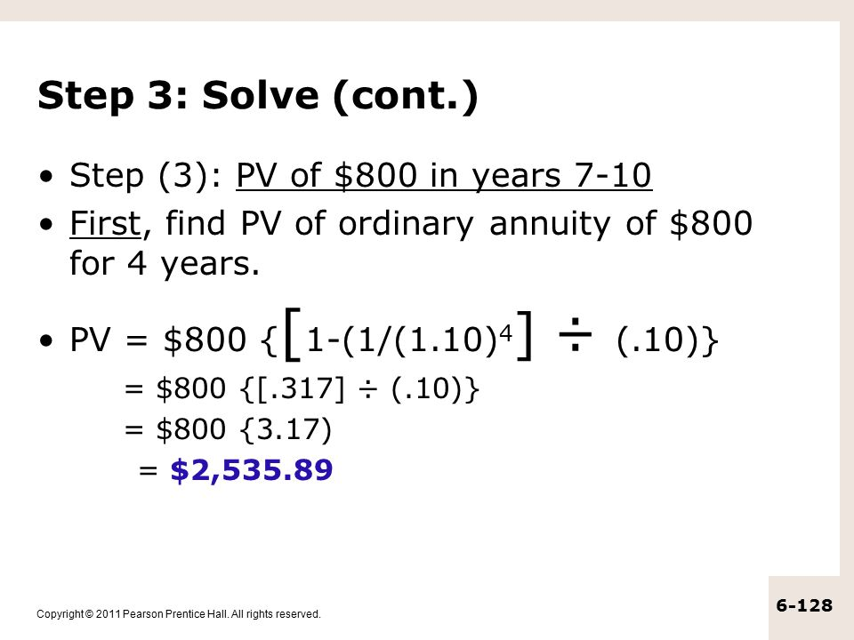 Step 3: Solve (cont.) Step (3): PV of $800 in years 7-10