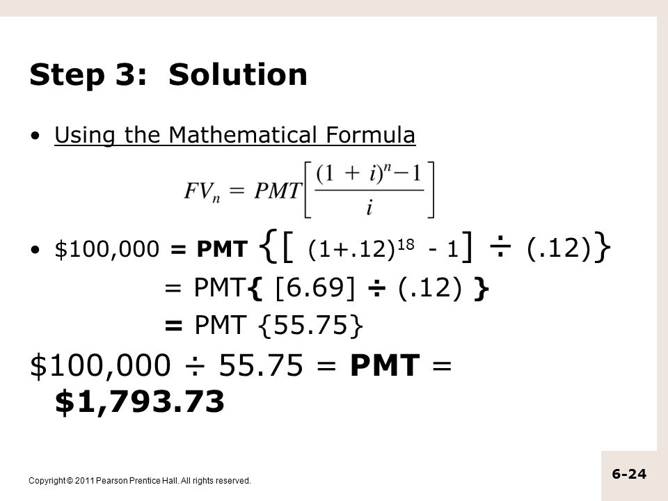 Step 3: Solution $100,000 ÷ 55.75 = PMT = $1,793.73