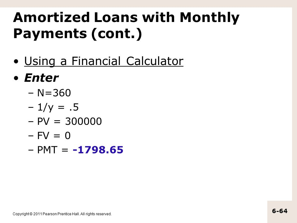 Amortized Loans with Monthly Payments (cont.)