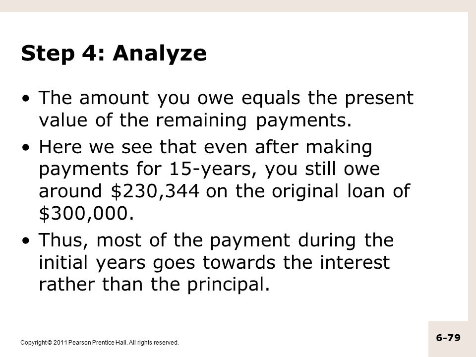 Step 4: Analyze The amount you owe equals the present value of the remaining payments.
