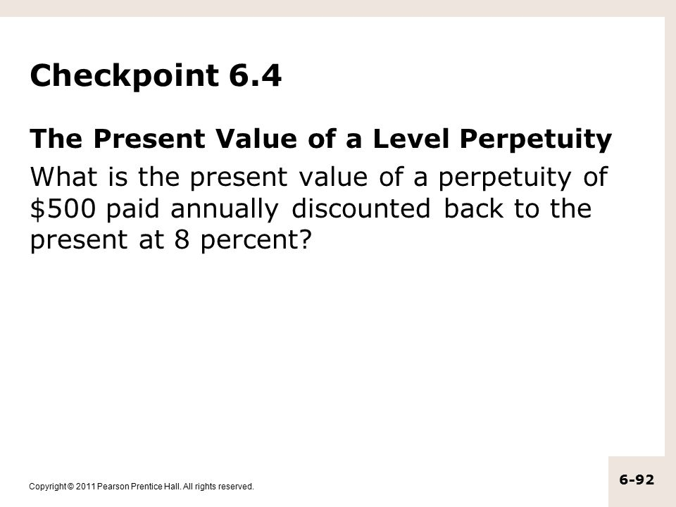 Checkpoint 6.4 The Present Value of a Level Perpetuity