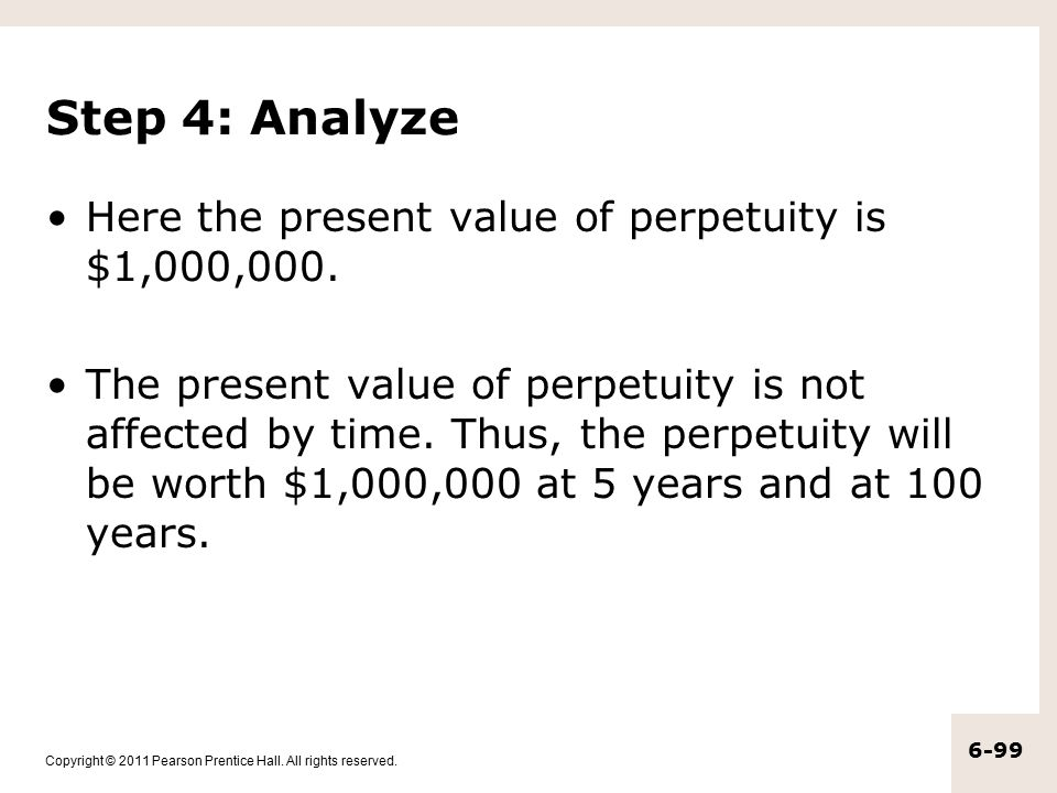 Step 4: Analyze Here the present value of perpetuity is $1,000,000.