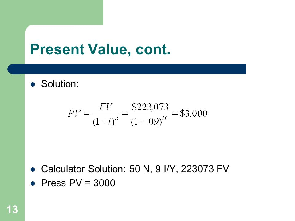 Present Value, cont. Solution: