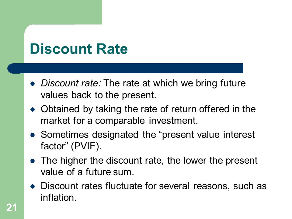 Discount Rate Discount rate: The rate at which we bring future values back to the present.