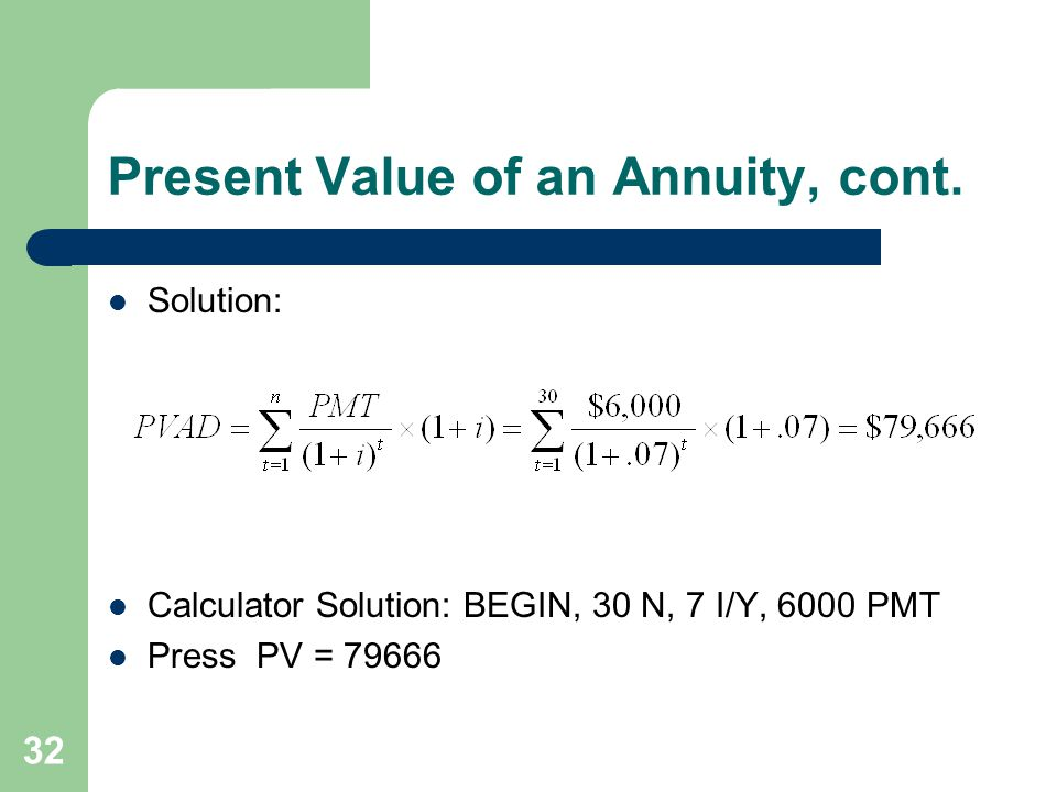 Present Value of an Annuity, cont.