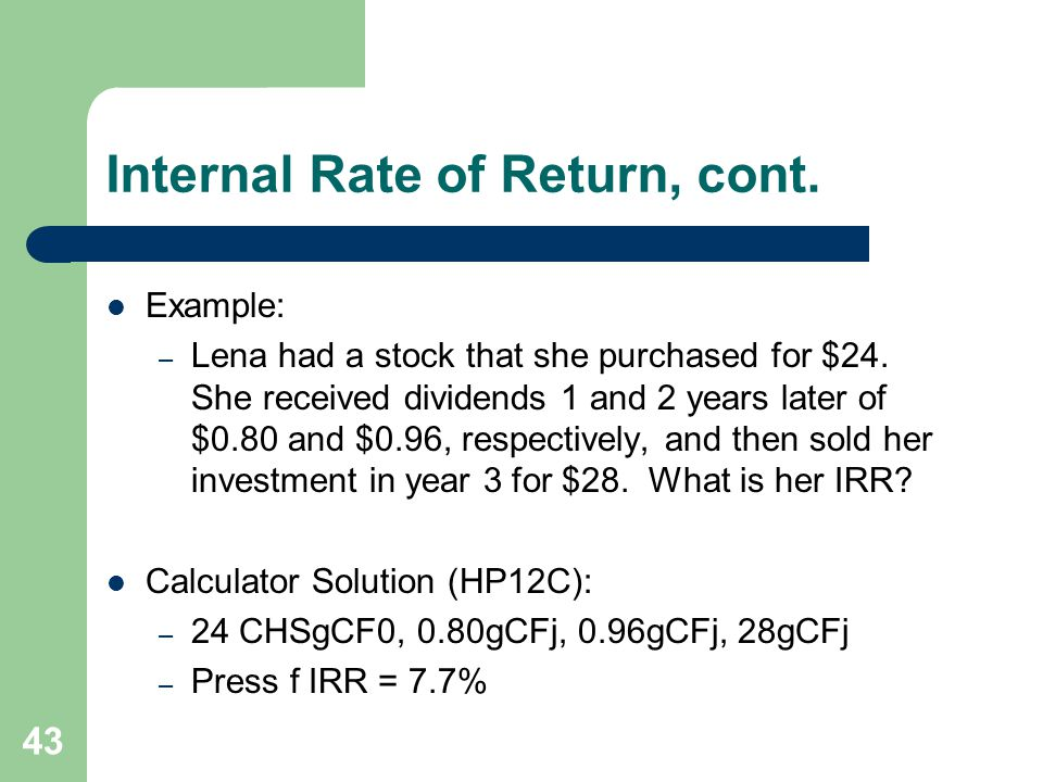 Internal Rate of Return, cont.