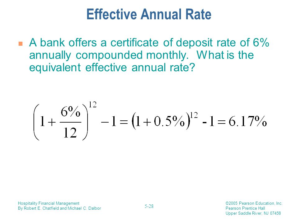Effective Annual Rate A bank offers a certificate of deposit rate of 6% annually compounded monthly.