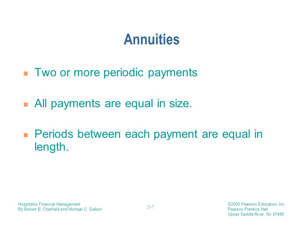 Annuities Two or more periodic payments