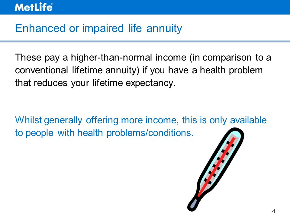 Enhanced or impaired life annuity