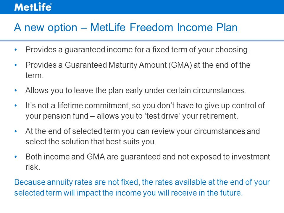 A new option – MetLife Freedom Income Plan