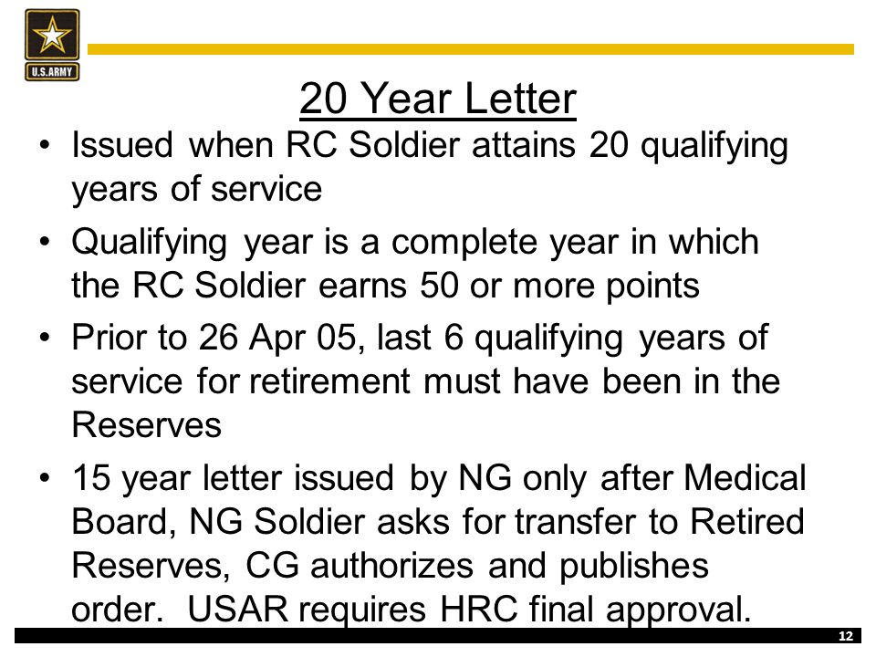 20 Year Letter Issued when RC Soldier attains 20 qualifying years of service.
