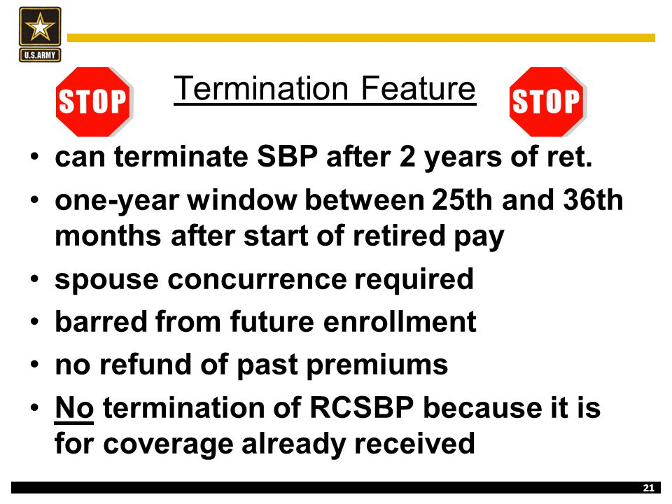 Termination Feature can terminate SBP after 2 years of ret.