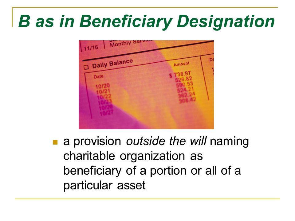 B as in Beneficiary Designation