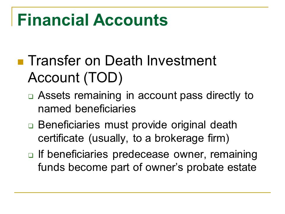 Financial Accounts Transfer on Death Investment Account (TOD)