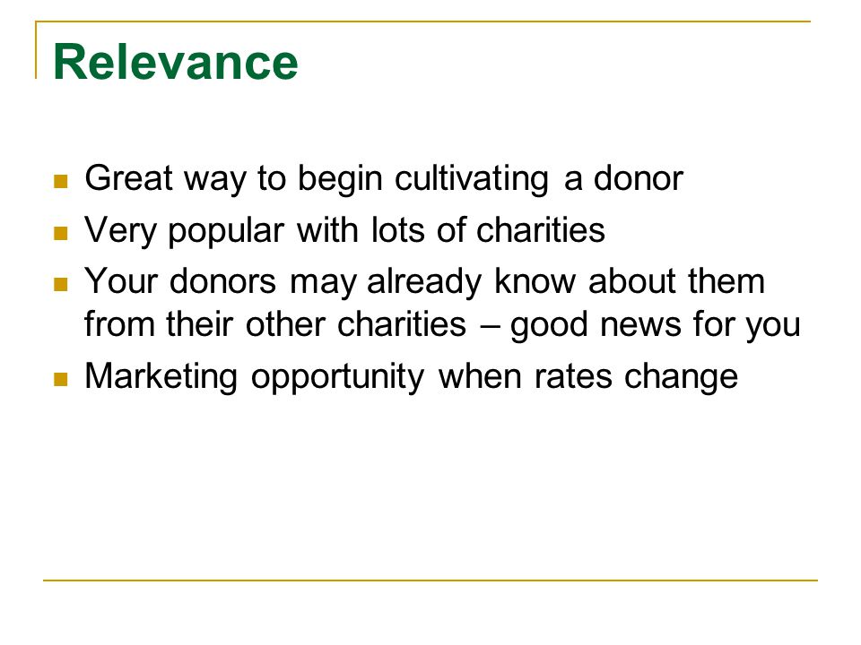 Relevance Great way to begin cultivating a donor