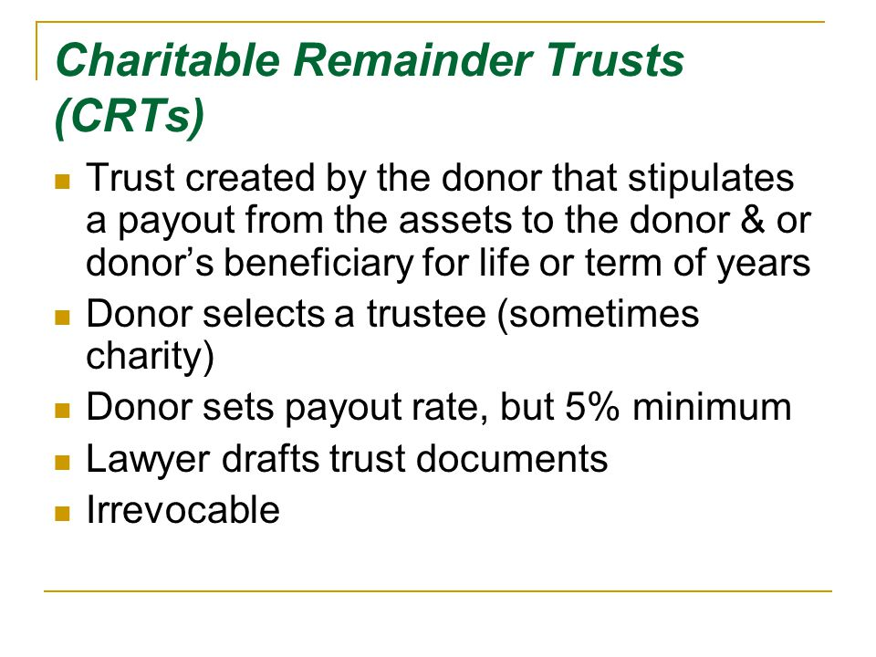 Charitable Remainder Trusts (CRTs)