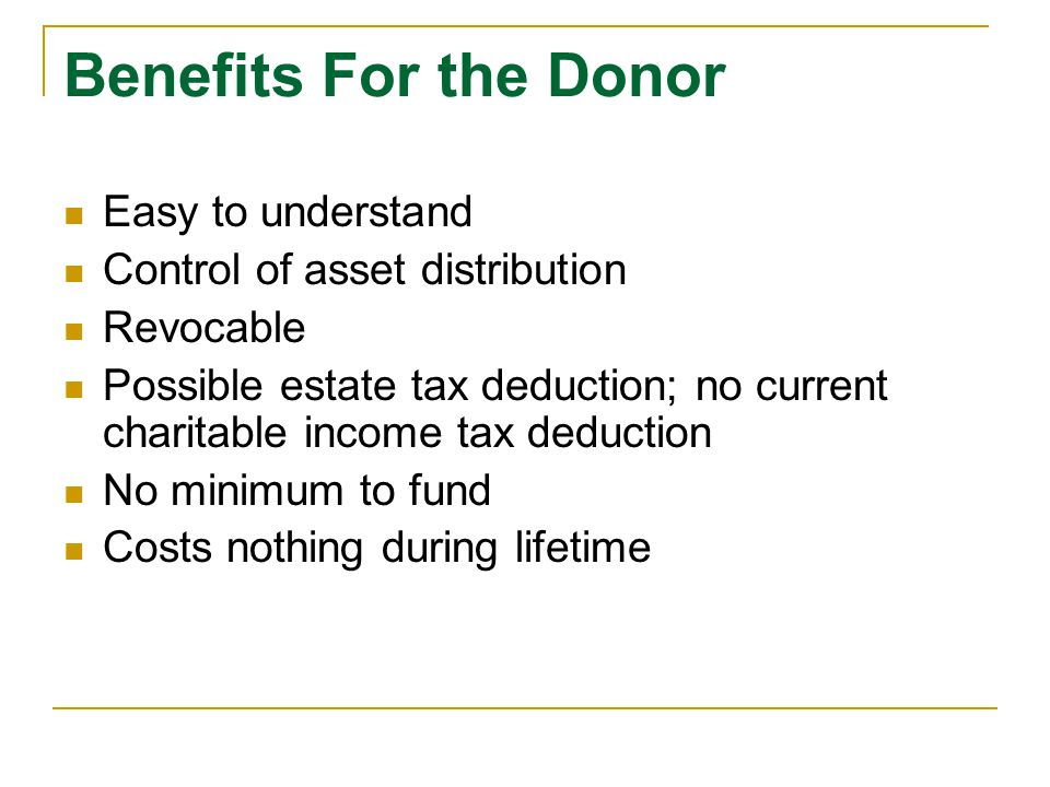 Benefits For the Donor Easy to understand