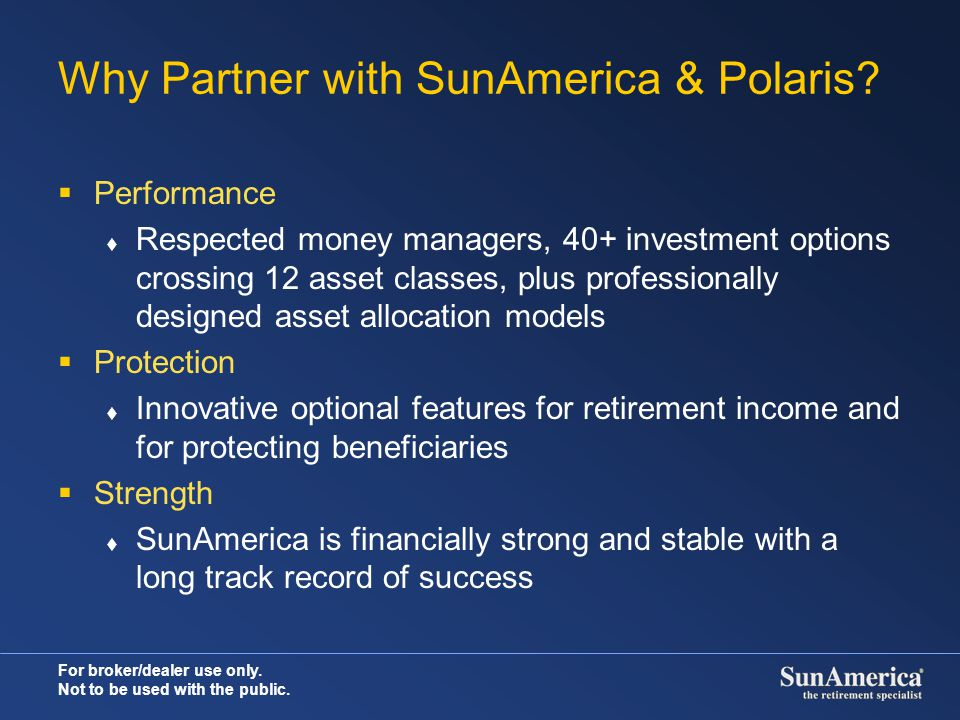 Why Partner with SunAmerica & Polaris