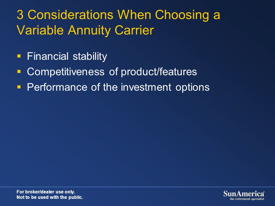 3 Considerations When Choosing a Variable Annuity Carrier
