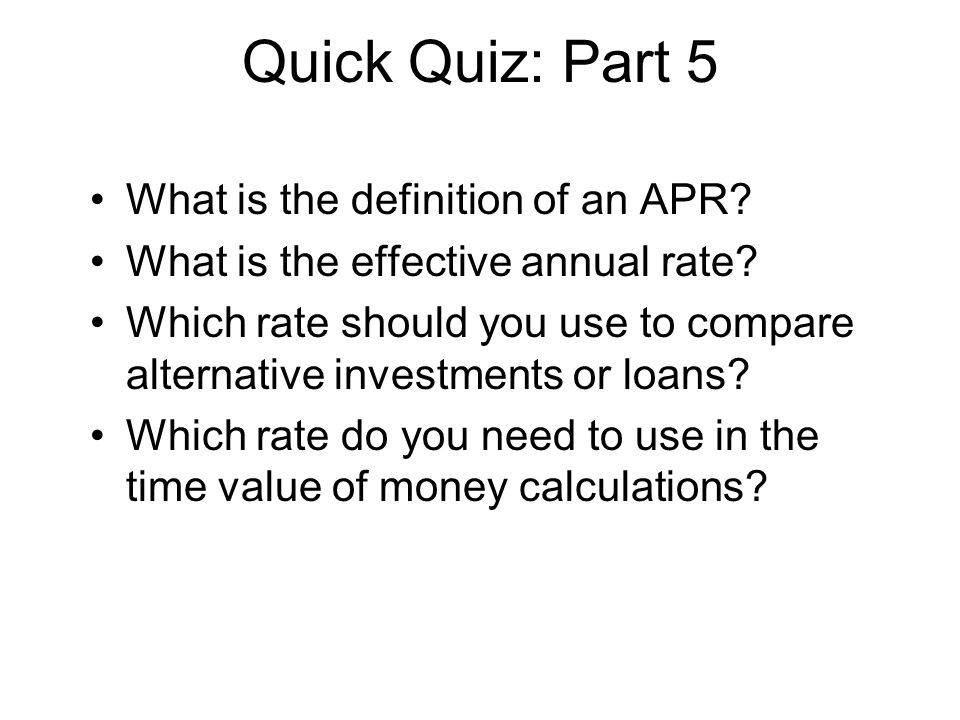 Quick Quiz: Part 5 What is the definition of an APR