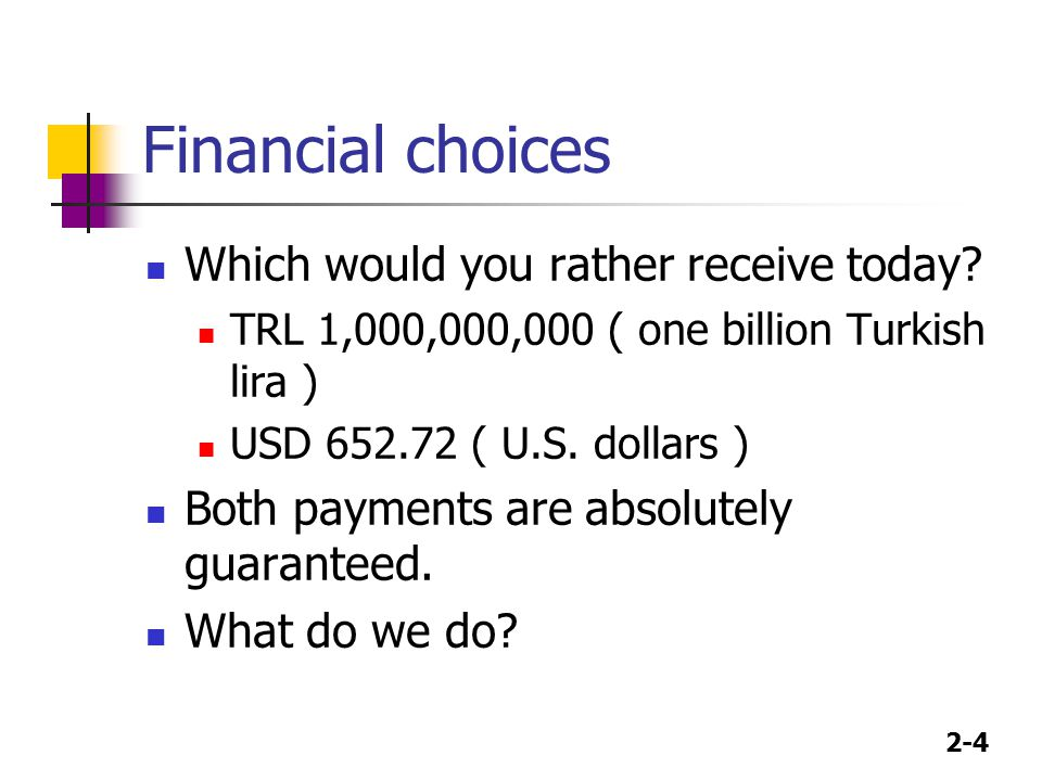 Financial choices Which would you rather receive today