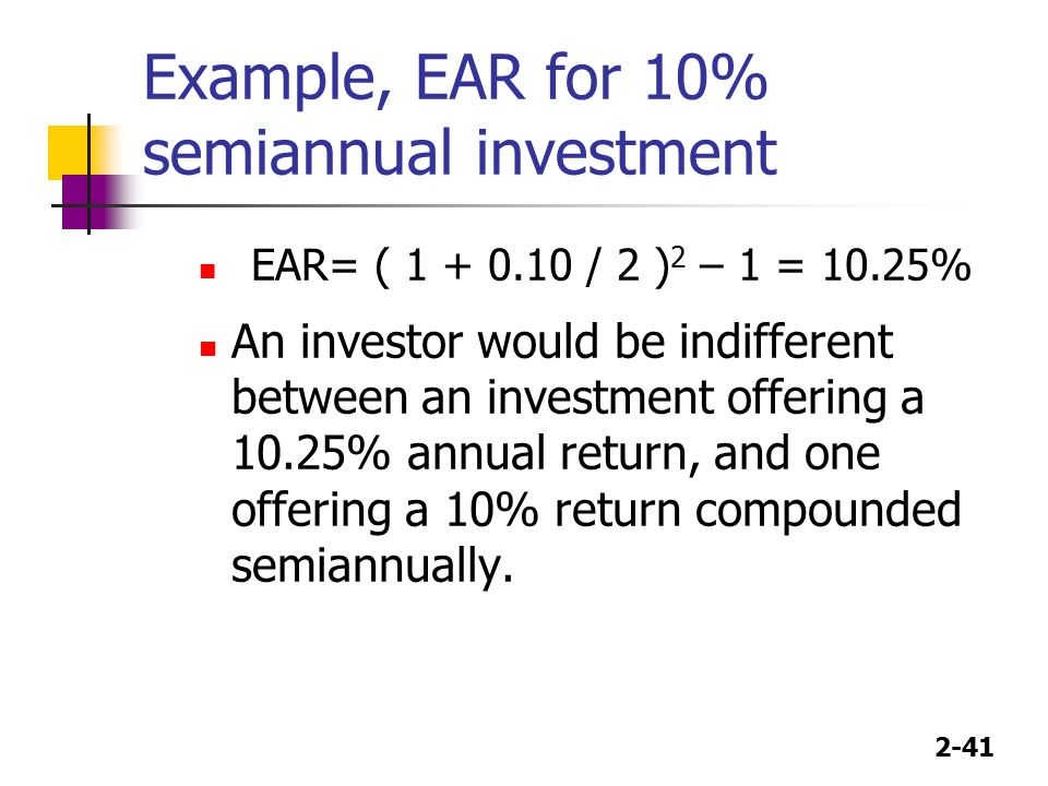 Example, EAR for 10% semiannual investment