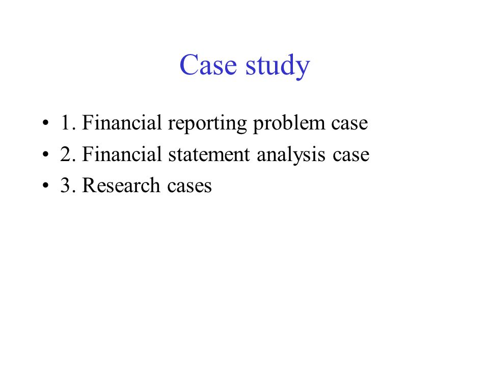 Case study 1. Financial reporting problem case