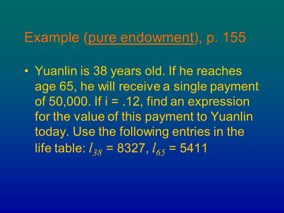 Example (pure endowment), p. 155