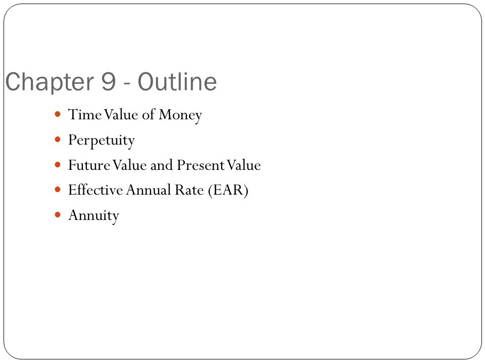 Chapter 9 - Outline Time Value of Money Perpetuity