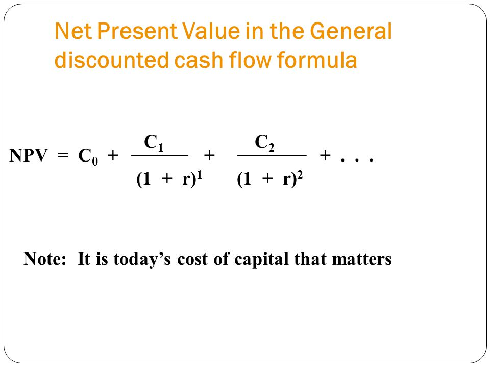 Net Present Value in the General discounted cash flow formula