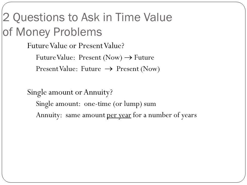 2 Questions to Ask in Time Value of Money Problems