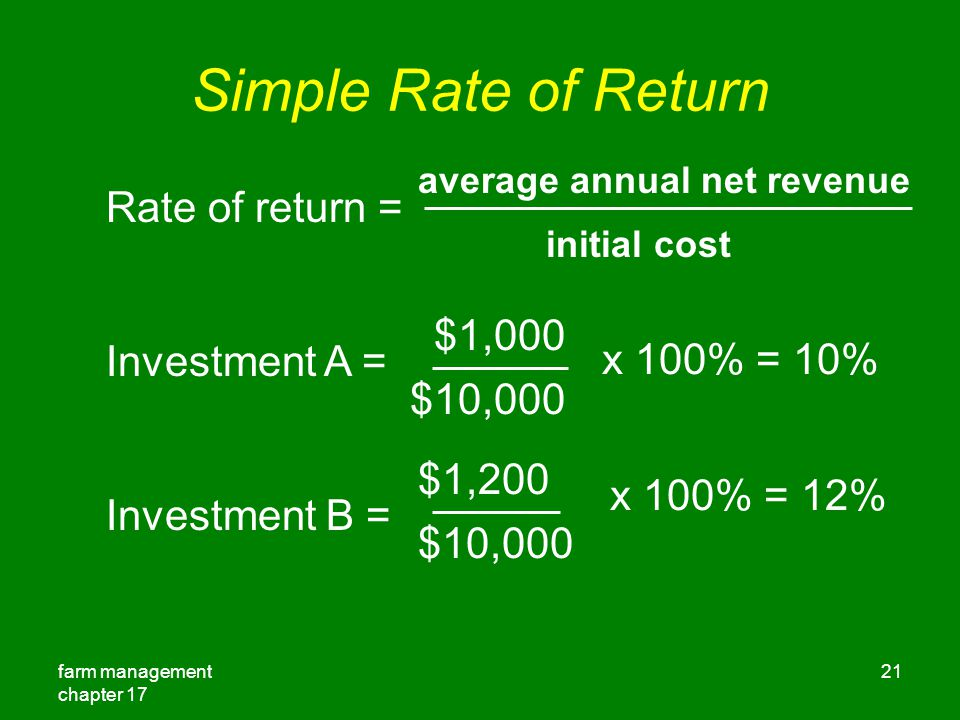 Simple Rate of Return Rate of return = Investment A = $1,000