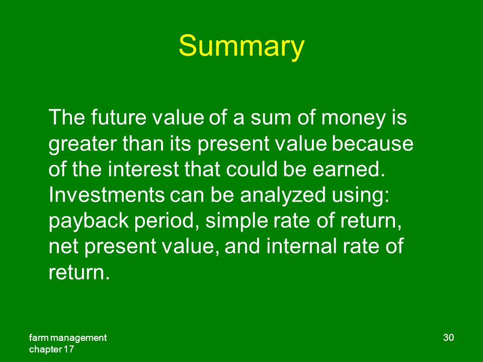 Summary The future value of a sum of money is