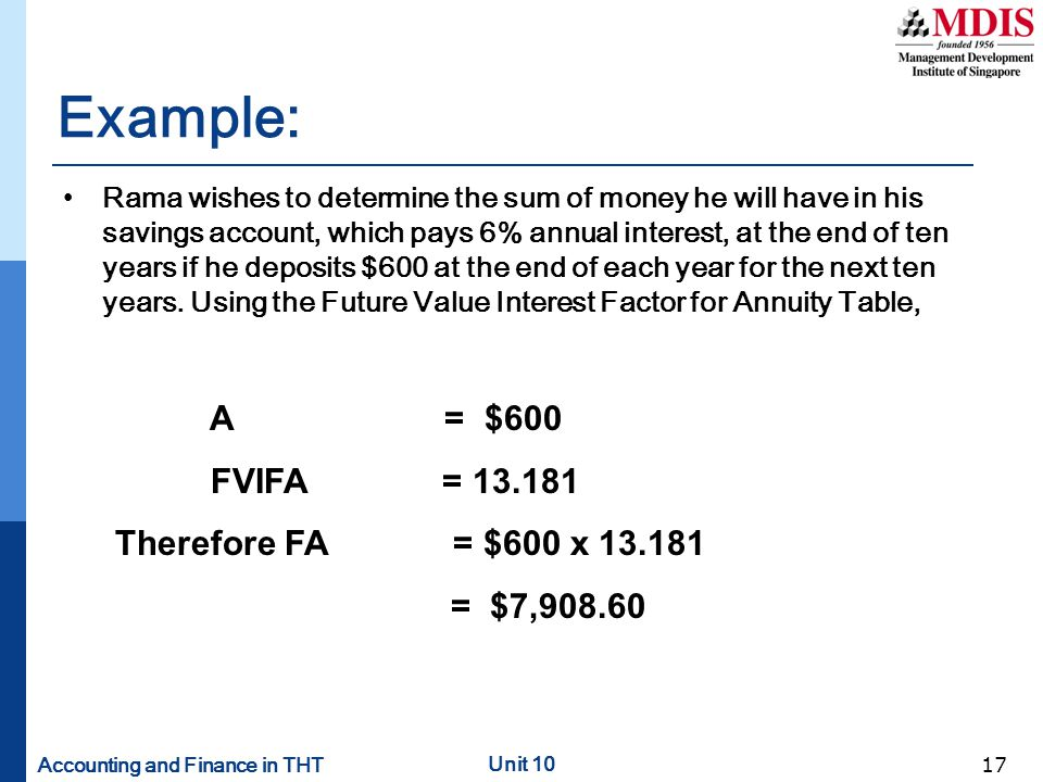 Example: A = $600 FVIFA = 13.181 Therefore FA = $600 x 13.181