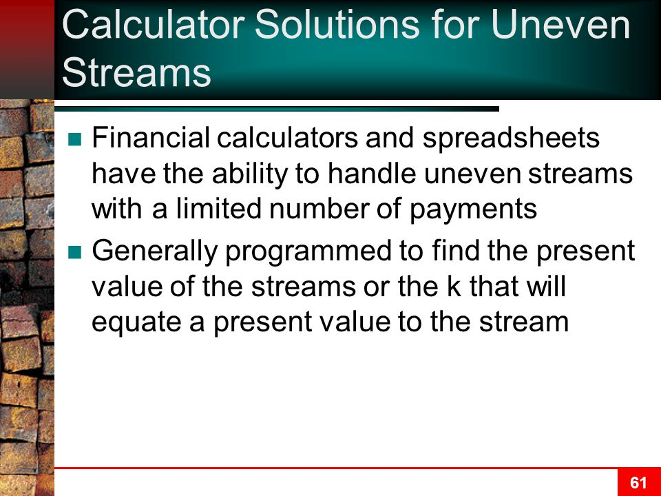 Calculator Solutions for Uneven Streams